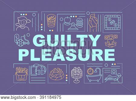 Guilty Pleasure Word Concepts Banner. Human Passion. Feeling Of Guilt. Infographics With Linear Icon