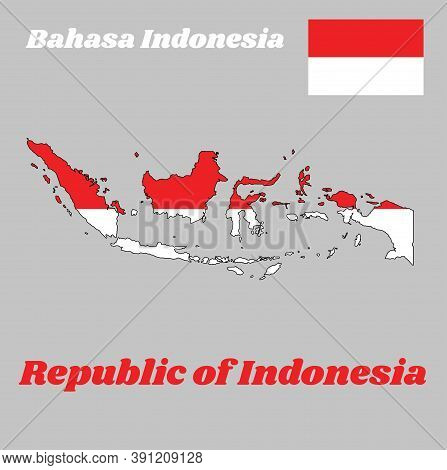 Map Outline And Flag Of Indonesia, A Horizontal Bicolor Of Red And White, With Name Text Of Republic