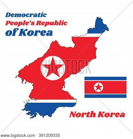 Map Outline And Flag Of North Korea, It Is A Wide Red Stripe At The Center, Bordered By A Narrow Whi