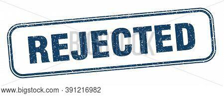 Rejected Stamp. Rejected Square Grunge Sign. Label