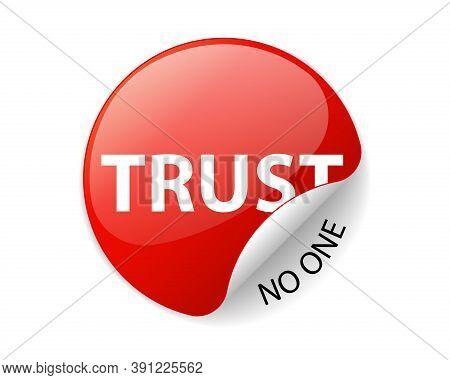 Trust No One, Creative Sticker Label Vector. Slogan Design.