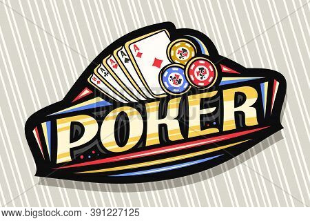 Vector Logo For Poker Gamble, Dark Modern Badge With Illustration Of Playing Cards And Chips, Unique