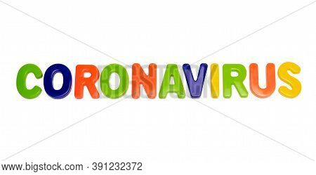 Coronavirus Pandemic, Text Coronavirus On A White Background. Covid-19 Is The Official New Name For