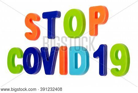 Coronavirus Pandemic, Text Stop Covid-19 On A White Background. Stop The Global Coronavirus Pandemic