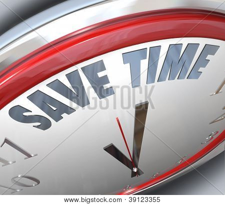 The words Save Time on a clock to symbolize management techniques for efficient and effective use of valuable time in your daily work or life activities