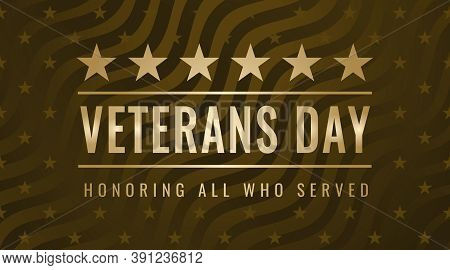 Veterans Day. Honoring All Who Served. November 11th. Usa Veterans Day Celebration. American Nationa