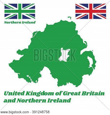Green Map Outline And Flag Of Northern Ireland, Union Jack Flag And Green Union Flag, With Name Text