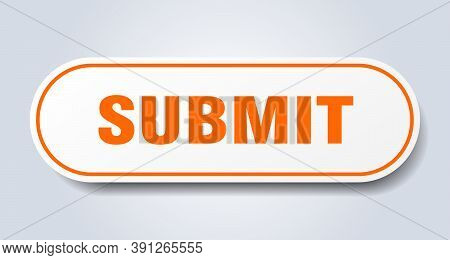 Submit Sign. Rounded Isolated Button. White Sticker