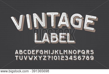 Vintage Label Alphabet Font. Scratched Vintage Letters And Numbers. Vector Typescript For Your Typog