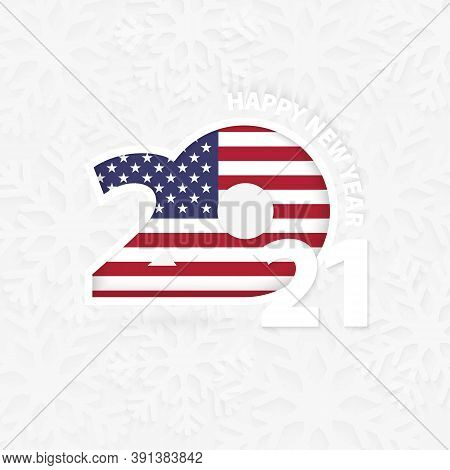 Happy New Year 2021 For Usa On Snowflake Background. Greeting Usa With New 2021 Year.