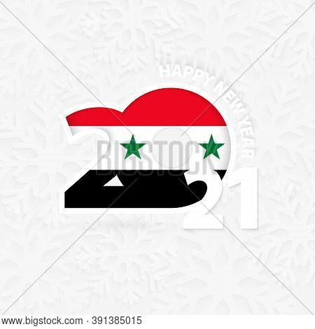 Happy New Year 2021 For Syria On Snowflake Background. Greeting Syria With New 2021 Year.