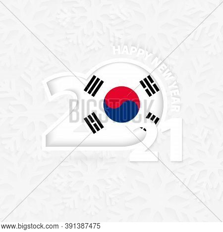 Happy New Year 2021 For South Korea On Snowflake Background. Greeting South Korea With New 2021 Year