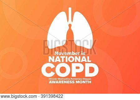 National Copd Awareness Month. Chronic Obstructive Pulmonary Disease. November. Holiday Concept. Tem