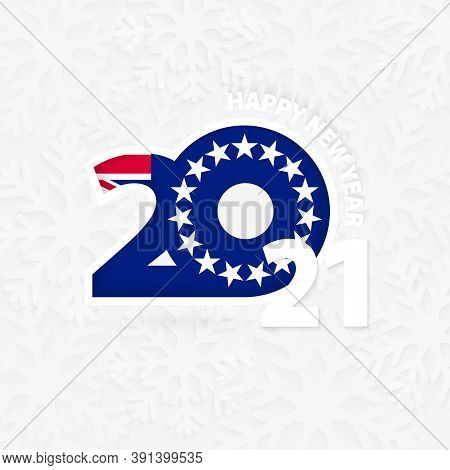 Happy New Year 2021 For Cook Islands On Snowflake Background. Greeting Cook Islands With New 2021 Ye