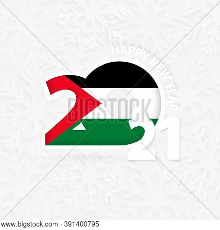 Happy New Year 2021 For Palestine On Snowflake Background. Greeting Palestine With New 2021 Year.