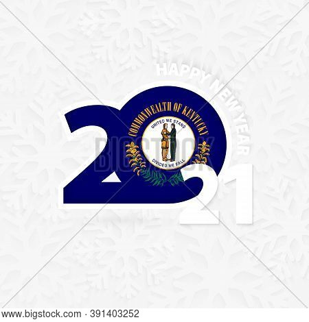 Happy New Year 2021 For Kentucky On Snowflake Background. Greeting Kentucky With New 2021 Year.