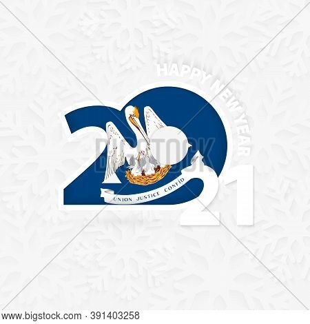 Happy New Year 2021 For Louisiana On Snowflake Background. Greeting Louisiana With New 2021 Year.