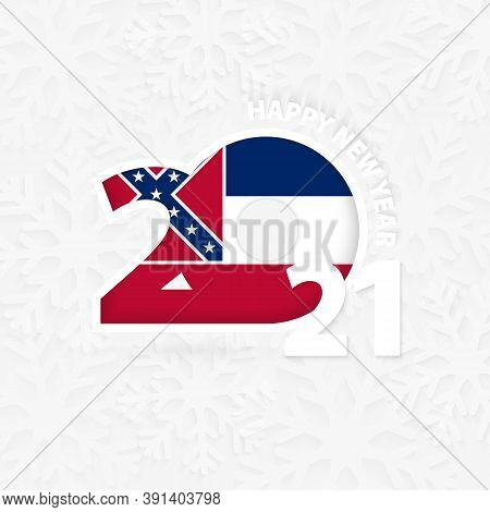 Happy New Year 2021 For Mississippi On Snowflake Background. Greeting Mississippi With New 2021 Year