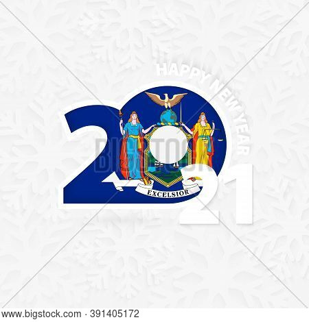 Happy New Year 2021 For New York On Snowflake Background. Greeting New York With New 2021 Year.