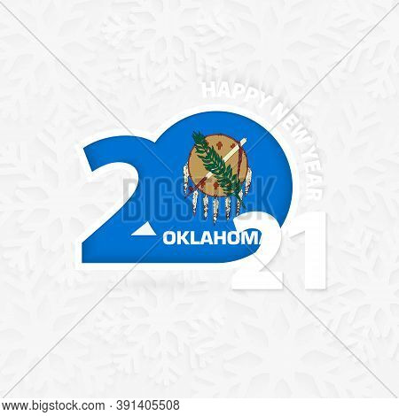 Happy New Year 2021 For Oklahoma On Snowflake Background. Greeting Oklahoma With New 2021 Year.