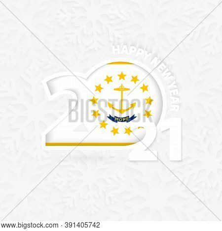 Happy New Year 2021 For Rhode Island On Snowflake Background. Greeting Rhode Island With New 2021 Ye
