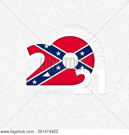 Happy New Year 2021 For Confederate On Snowflake Background. Greeting Confederate With New 2021 Year