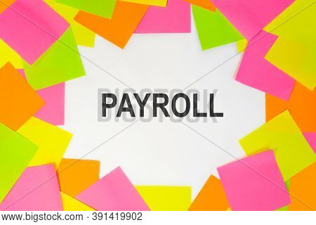 Text Payroll Welcome On A White Background. Multicolored Stickers Around