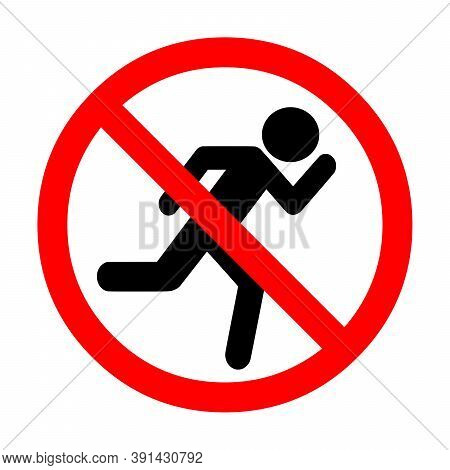 Do Not Run Sign Illustration With A White Background