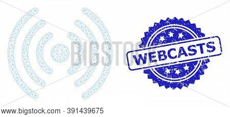 Webcasts Rubber Stamp Seal And Vector Wi-fi Signal Mesh Structure. Blue Stamp Contains Webcasts Capt