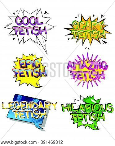 Fetish Comic Book Style Cartoon Words On Abstract Colorful Comics Background.