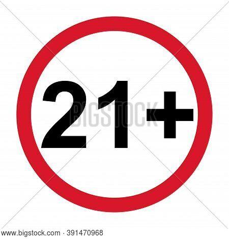 21 Restriction Flat Sign Isolated On White Background. Age Limit Symbol. No Under Twenty One Years W