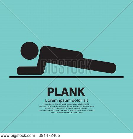 Planking Icon Black Symbol, Plank Is An Exercise To Strengthen The Body. Vector Illustration. Eps 10