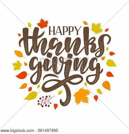 Happy Thanksgiving Text On Colorful Autumn Background. Modern Thanksgiving Lettering Composition As