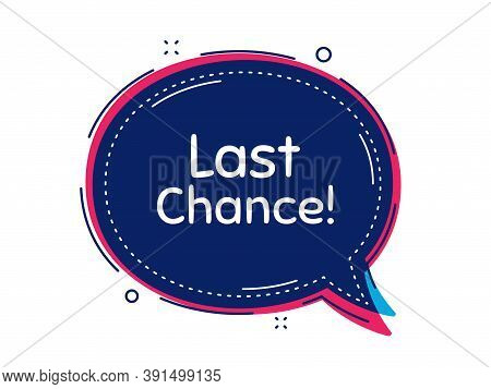 Last Chance Sale. Thought Bubble Vector Banner. Special Offer Price Sign. Advertising Discounts Symb