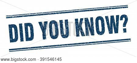 Did You Know Stamp. Did You Know Label. Square Grunge Sign