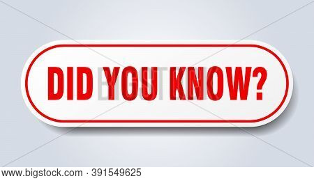 Did You Know Sign. Did You Know Rounded Red Sticker. Did You Know