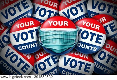 Voting During A Pandemic And Your Vote Counts Election Badge As A United States Democratic Right For