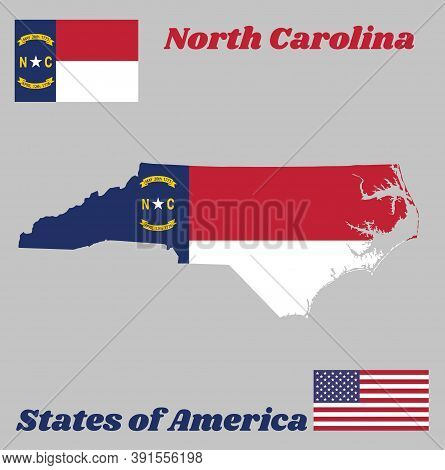 Map Outline And Flag Of North Carolina, A Blue Union, A White Star With N And C, The Circle Containi