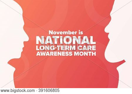 November Is National Long-term Care Awareness Month. Holiday Concept. Template For Background, Banne