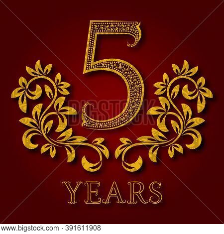 Five Years Anniversary Celebration Patterned Logotype. 5th Anniversary Vintage Golden Logo With Shad