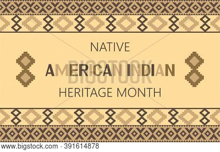 Native American Indian Heritage Month Concept Vector. Event Is Celebrated In November In Usa. Tradit