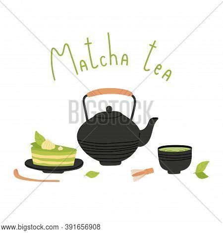 Matcha Tea. Flat Vector Cartoon Illustration Of Matcha Tea, Teapot, Bamboo Whisk, Traditional Cup, T