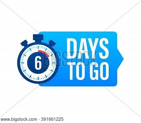 6 Days To Go. Countdown Timer. Clock Icon. Time Icon. Count Time Sale. Vector Stock Illustration.