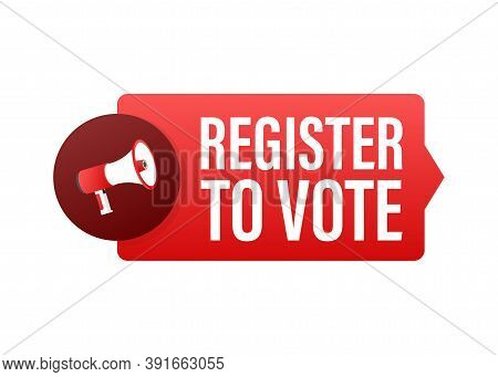 Hand Holding Megaphone With Register To Vote. Vector Illustration.