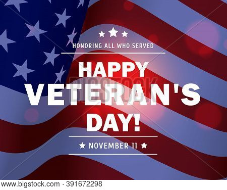 Happy Veteran Day Of American Military Veterans Vector Background With Waving Usa Flag. Honoring All