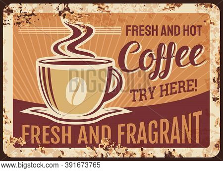 Fresh Hot Steaming Coffee Cup Vector Rusty Metal Plate, Mug With Steam And Fragrant Beverage Grunge