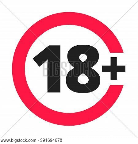 Over 18 Forbidden Round Icon Sign Vector Illustration. Eighteen Or Older Persons Adult Content 18 Pl