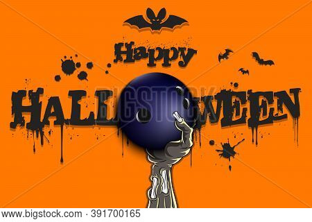 Happy Halloween. Zombie Hand Is Holding A Bowling Ball. Template Bowling Design. Grunge Style. Patte