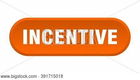 Incentive Button. Rounded Sign On White Background