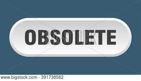 Obsolete Button. Rounded Sign On White Background